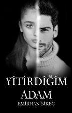 YİTİRDİĞİM ADAM by emir-fener