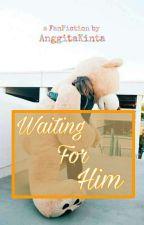 Waiting For Him✖IDR by AnggitaKinta