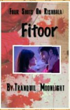 Fitoor by Tranquil_Moonlight