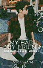 My Bad Boy Friend by rianaagg