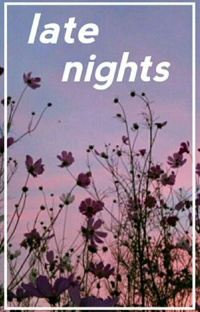 late nights // a collection of thoughts and feelings by Victor_Katsuki