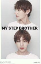 My StepBrother (Taehyungxyou) by 1taeminseok