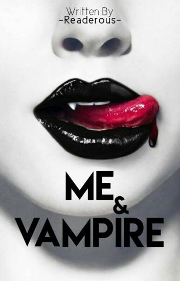Me and Vampire
