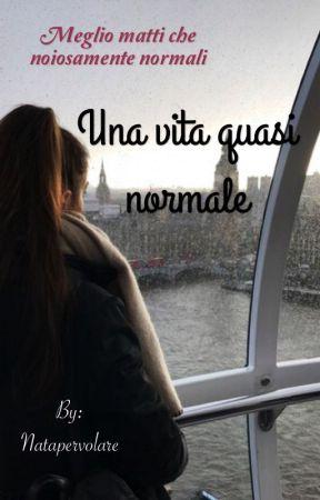 Una vita quasi normale by Natapervolare