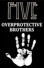 5 Overprotective Brothers by Hammy1212