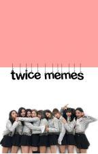 Twice Memes  by ElyannaMadi