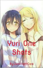 Yuri One Shots (xReader) by ZeroNightCore