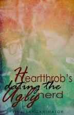 Heartthrob's dating the Ugly Nerd by prinsesanganimator