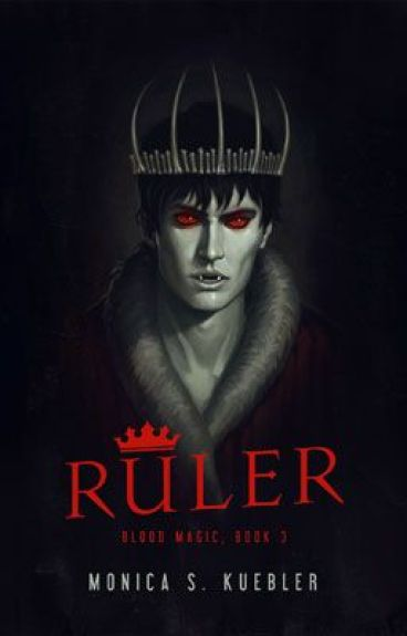 Ruler [Blood Magic, Book 3]