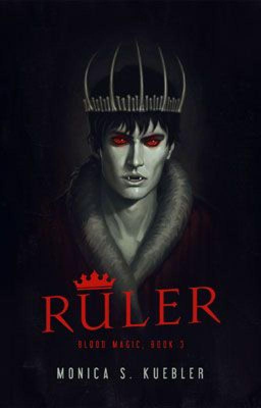 Ruler [Blood Magic, Book 3] by deathofcool