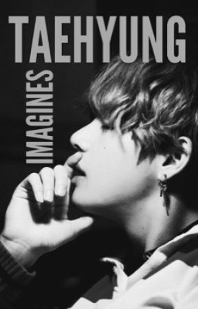 김태형 | Taehyung Imagines by bangtanfamfic