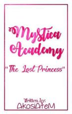 Mystica Academy (COMPLETED) by FRUITCAKEBRAIN