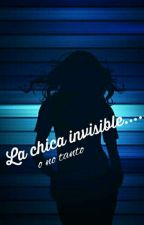 La chica invisible.....o no tanto by sarhaita