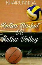 Ketua Basket Vs Ketua Volly by khairunnisanf