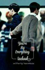 You're My Everything [VKOOK] by teacookies30