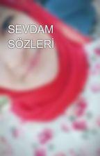 SEVDAM SÖZLERİ by ruveyda-181