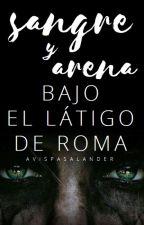 Sangre y Arena, Bajo el látigo de Roma by avispasalander