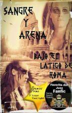 Sangre y Arena, Bajo El Látigo de Roma. by CarolinaLeal848