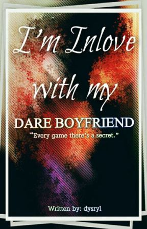 I'm in love with my Dare Boyfriend by dysryl