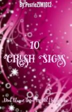10 Crush Signs by Jerriebabies_