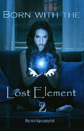 Born with the Lost Element  2  by sickpuppylol