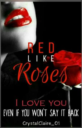 Red Like Roses by CrystalClaire_01