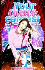 Your Choice Contest by ThisIsYourChoice