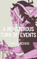 A Monstrous Turn of Events  by forestfire3333