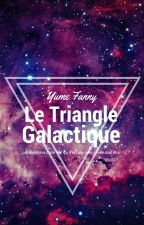 Le Triangle Galactique by fanny-lm