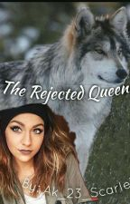 The Rejected Queen by AK_23_Scarlet