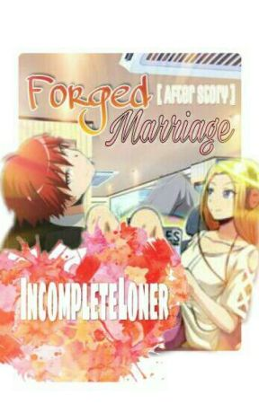 Forged Marriage [After Story] Ms. Nakamura X Mr. Akabane by IncompleteLoner