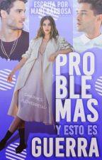 """""""Problemas y Esto Es Guerra """"[PAUSADA TEMPORALMENTE ] by Mariangel2127"""
