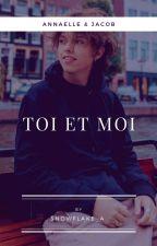Toi Et Moi {J.S} TERMINÉ by AlexMLSO