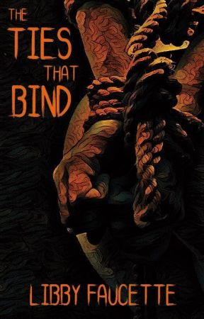 The Ties That Bind by LibbyFaucette