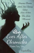 Ever After Chronicles by KrystalBay
