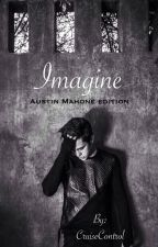 Imagine: Austin Mahone Edition *EDITING* by CruiseControl