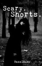 Scary Shorts by Hazeldusk