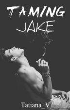 Taming Jake by ifiwereapanda