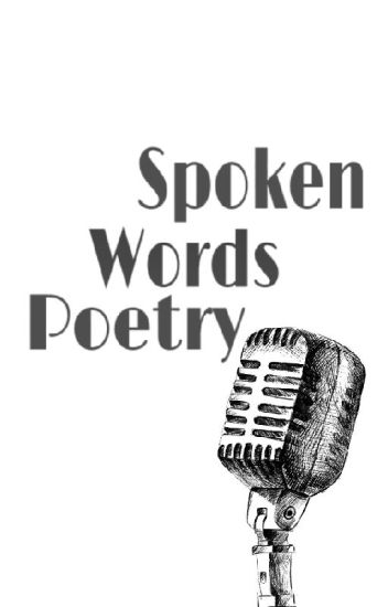 Spoken Words Poetry - kael_ - Wattpad