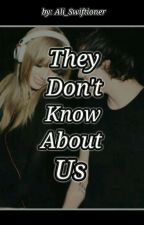 They don't know about us by Ali_Swiftioner