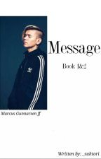 Message || Marcus Gunnarsen  by _suhtori