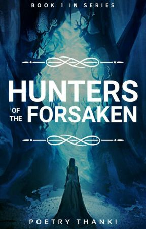Hunters Of The Forsaken  [SLOW UPDATES] by PoetryThanki