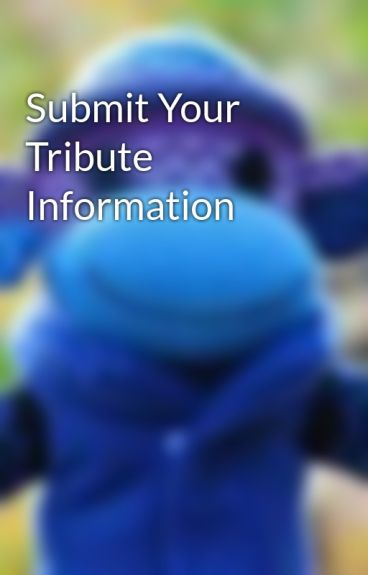 Submit Your Tribute Information by BazingaSmurf