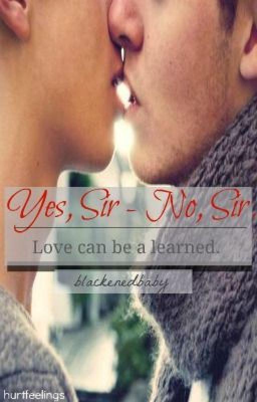 Yes, Sir - No, Sir (BoyXBoy+Teacher/Student) by blackenedbaby