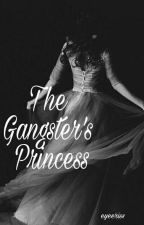 The Gangster's Princess (COMPLETED) by Eyeeriss