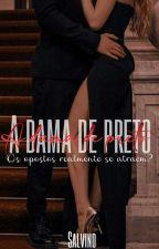 A Dama de preto🔫  by Pandacornia13