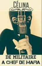 De militaire à chef de mafia by soumya_213