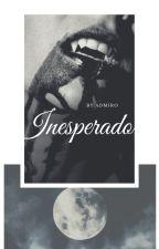 Inesperado by ByAdmiRo