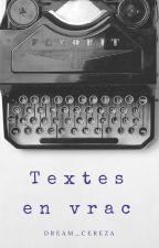 Textes en vrac by -Lysandre