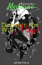 Medicine, Doesn't Mix With Magic  « Gaster Sans × Reader » SLOW UPDATES by AsyTheInsaneSkele